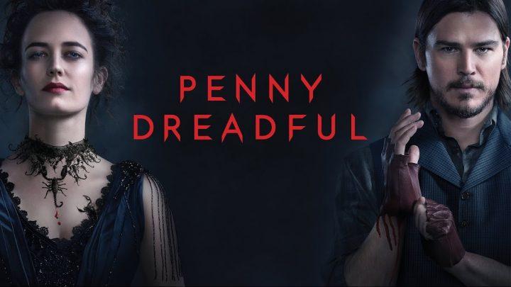 Una retrospettiva per Penny Dreadful (Parte I)