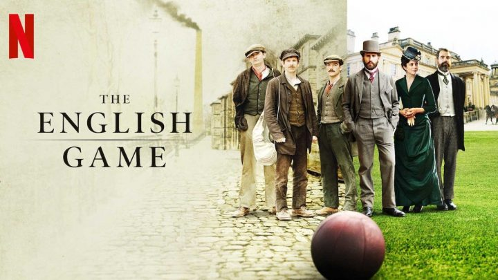 The English Game, La miniserie di Fellowes